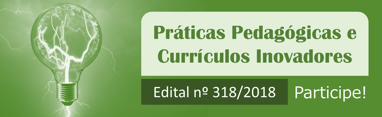 Edital de Práticas Pedagógicas e Currículos Inovadores