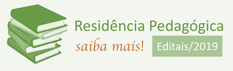 Residência Pedagógica - Editais 2019